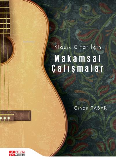 Klasik Gitar İçin Makamsal Çalışmalar