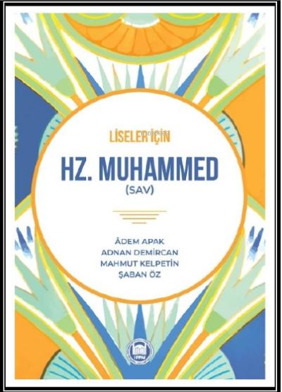 Hz. Muhammed (sav);Liseler İçin