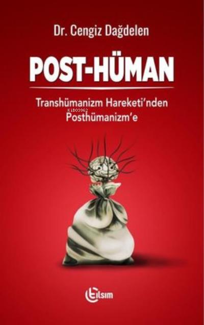 Post-Hüman ;Transhümanizm Hareketi'nden Posthümanizm'e