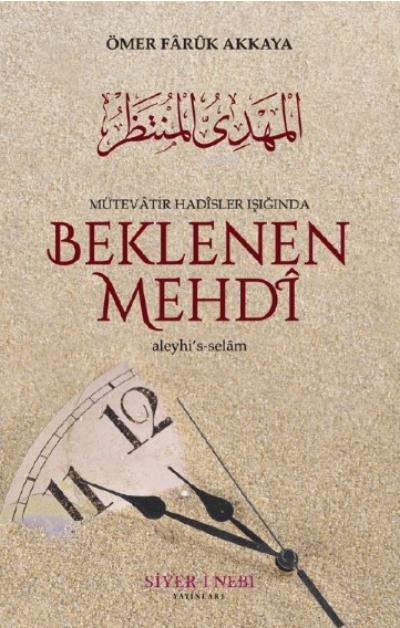 Beklenen Mehdi Aleyhisselam;Mütevatir Hadisler Işığında