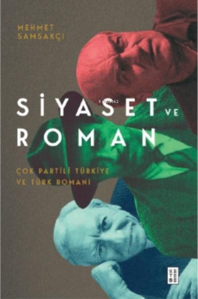 Siyaset ve Roman;Çok Partili Türkiye ve Türk Romanı