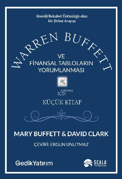 Warren Buffett ve Finansal Tabloların Yorumlanması;Sürekli Rekabet Üstünlüğü Olan Bir Şirket Arayışı