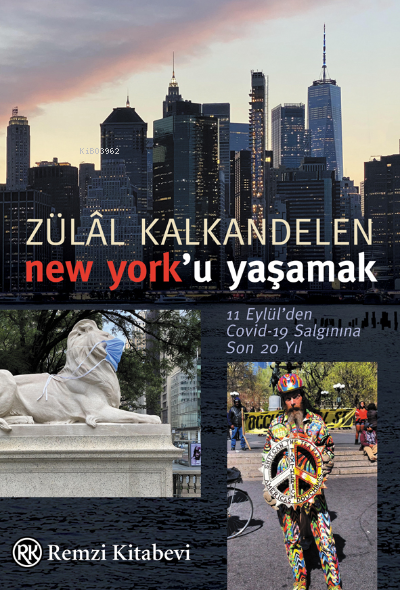 New York'u Yaşamak;11 Eylül'den Covid-19 Salgınına Son 20 Yıl