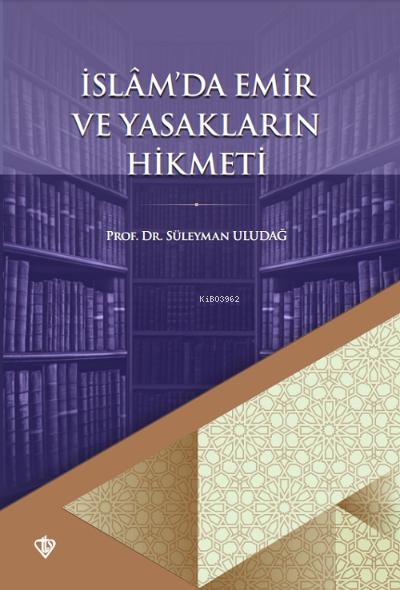 İslâm'da Emir ve Yasakların Hikmeti