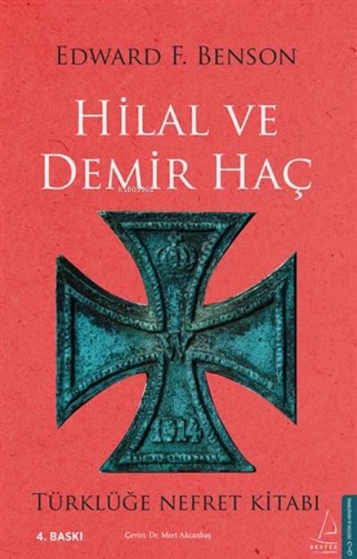 Hilal Ve Demir Haç;Türklüğe Nefret Kitabı
