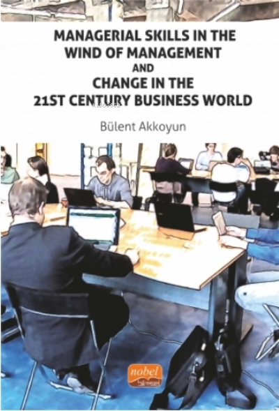 Managerial Skills In The Wind Of Management And Change In The 21st Century Business World