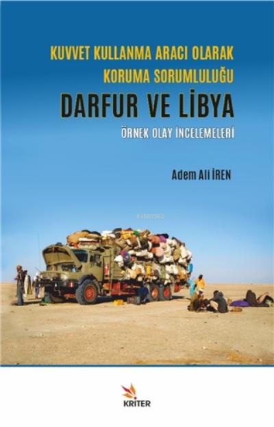 Kuvvet Kullanma Aracı Olarak Koruma Sorumluluğu - Darfur Ve Libya;Örnek Olay İncelemeleri