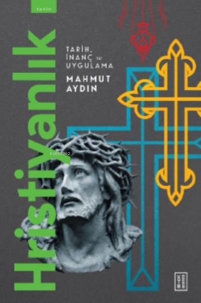 Hristiyanlık;Tarih , İnanç ve Uygulama