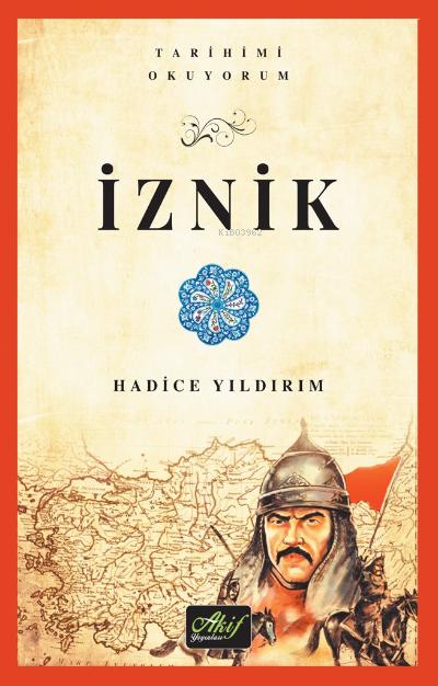 İznik (Tarihimi Okuyorum-Renkli Resimli)