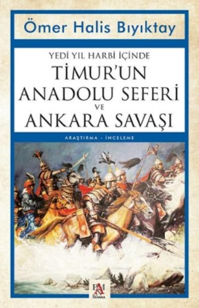 Yedi Yıl Harbi İçinde Timur'un Anadolu Seferi ve Ankara Savaşı