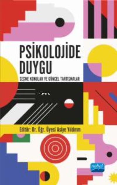 Psikolojide Duygu;Seçme Konular ve Güncel Tartışmalar