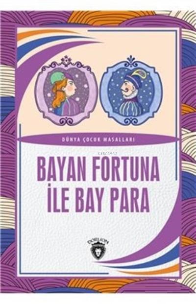 Bayan Fortuna İle Bay Para Dünya Çocuk Masalları;Dünya Çocuk Klasikleri