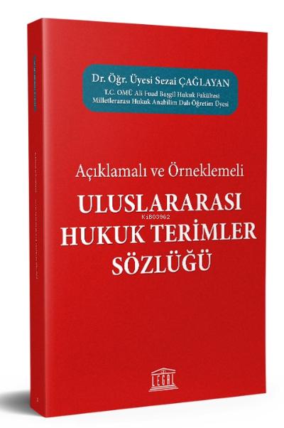 Açıklamalı ve Örneklemeli Uluslararası Hukuk Terimler Sözlüğü