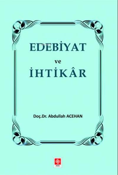 Edebiyat ve İhtikar Abdullah Acehan