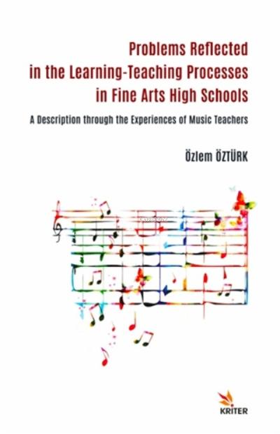 Güzel Sanatlar Liselerinde Öğrenme-öğretme Süreçlerine Yansıyan Sorunlar;Müzik Öğretmenlerinin Deneyimlerinden Bir Açıklama