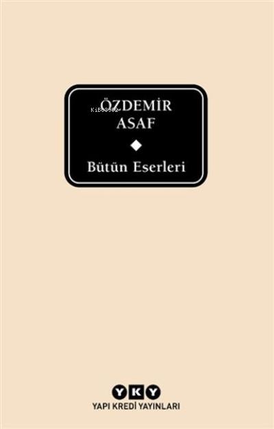 Bütün Eserleri - Özdemir Asaf ( Delta )