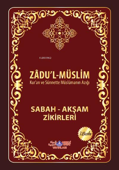 Zadul Muslim (Sabah Akşam Zikirleri)