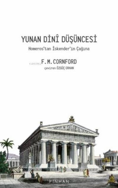 Yunan Dini Düşüncesi - Homeros'tan İskender'in Çağına