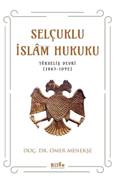 Selçuklu İslam Hukuku;(Yükseliş Devri [1063-1092])