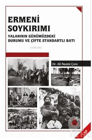 Ermeni Soykırımı ;Yalanının Günümüzdeki Durumu ve Çifte Standartlı Batı
