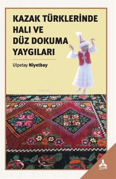 Kazak Türklerinde Halı ve Düz Dokuma Yaygıları