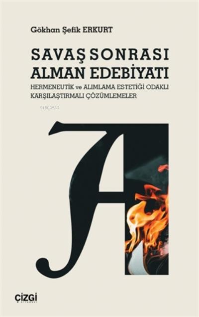 Savaş Sonrası Alman Edebiyatı;Hermeneutik Ve Alımlama Estetiği Odaklı Karşılaştırmalı Çözümlemeler