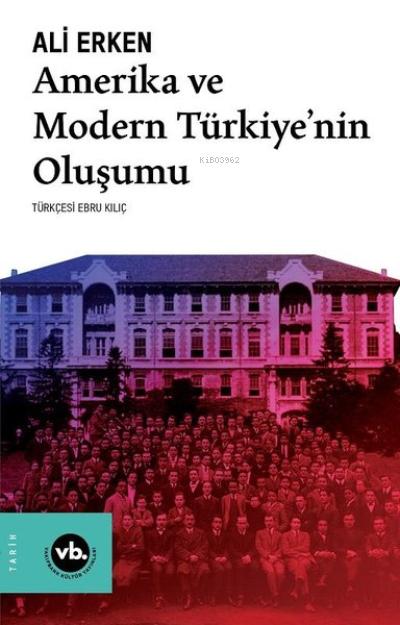 Amerika ve Modern Türkiyenin Oluşumu
