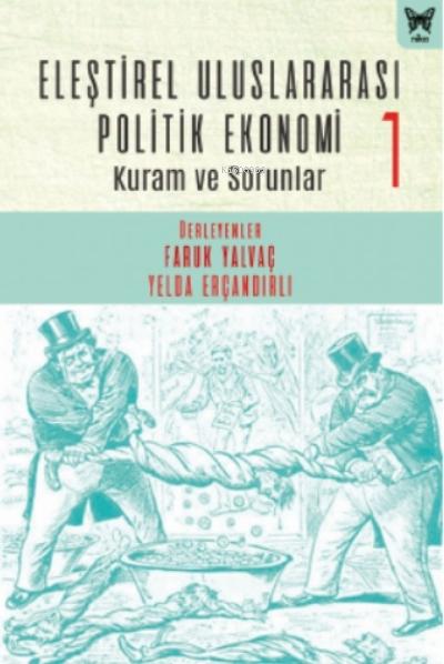 Eleştirel Uluslararası Politik Ekonomi - 1;Kuram ve Sorunlar