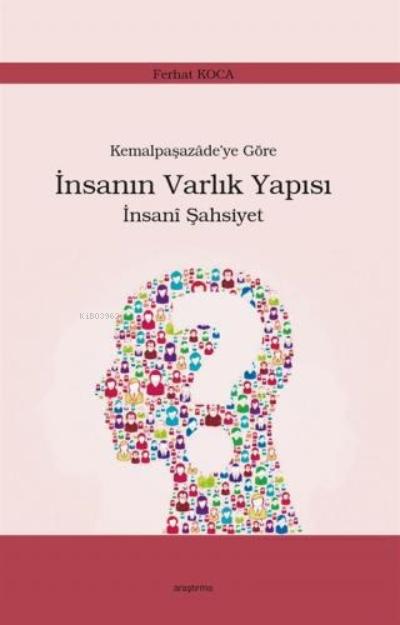 Kemalpaşazade'ye Göre İnsanın Varlık Yapısı İnsanî Şahsiyet