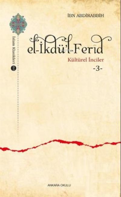 E l- İkdü'l - Ferîd - Kültürel İnciler 3