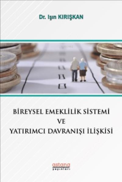Bireysel Emeklilik Sistemi Ve Yatırımcı Davranışı İlişkisi
