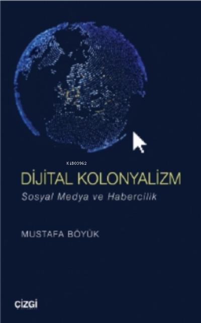 Dijital Kolonyalizm (sosyal Medya Ve Habercilik)