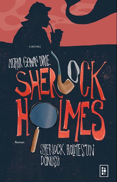 Sherlock Holmes'un Dönüşü - Sherlock Holmes 3. Kitap