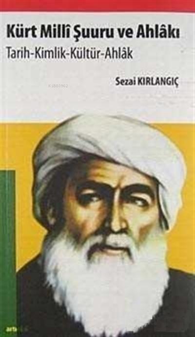 Kürt Milli Şuuru ve Ahlakı;Tarih - Kimlik - Kültür - Ahlak