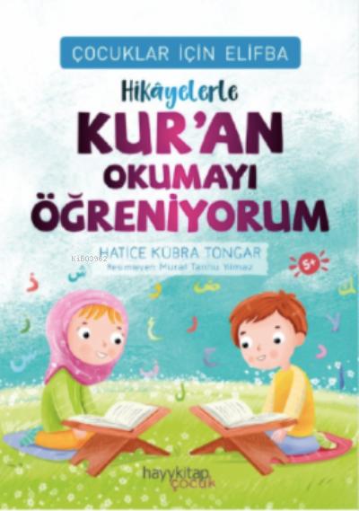 Çocuklar İçin Elifba: Hikâyelerle Kur'an Okumayı Öğreniyorum