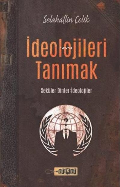 İdeolojileri Tanımak;Seküler Dinler - İdeolojiler