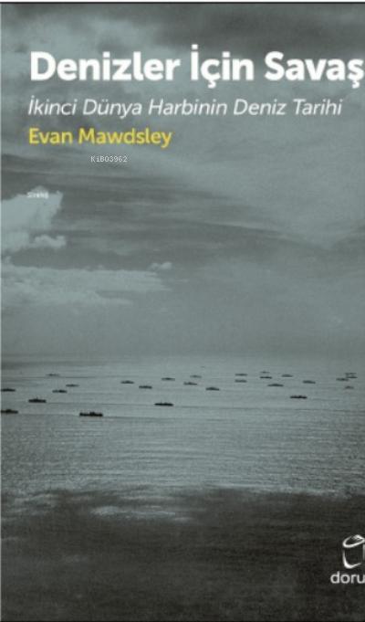 Denizler İçin Savaş;İkinci Dünya Harbinin Deniz Tarihi