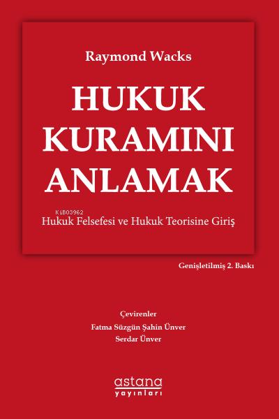 Hukuk Kuramını Anlamak;Hukuk Felsefesi ve Hukuk Teorisine Giriş