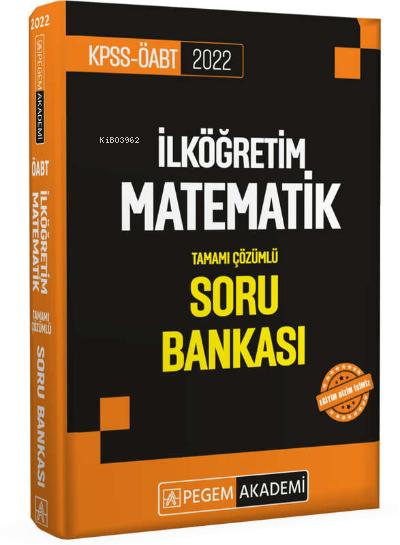 2022 KPSS ÖABT İlköğretim Matematik Soru Bankası