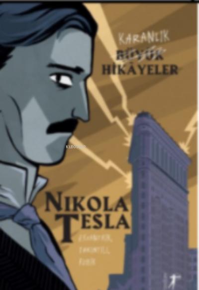 Karanlık Büyük Hikayeler : Nikola Tesla;Eksantrik, Takıntılı, Fobik