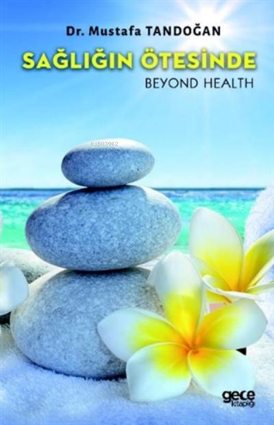 Sağlığın Ötesinde;Beyond Health