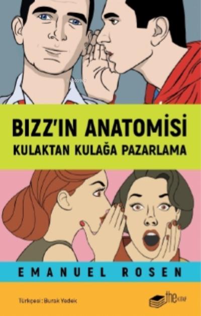 Bızz'ın Anatomisi;Kulaktan Kulağa Pazarlama