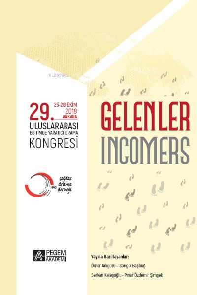 gelenler 29. Uluslararası Eğitimde Yaratıcı Drama Kongresi ( 25-28 Ekim 2018 Ankara )