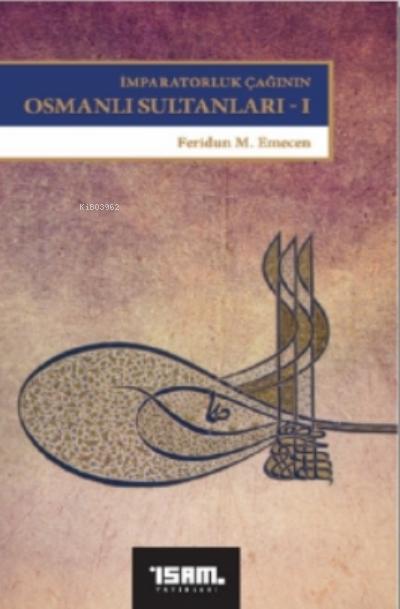 İmparatorluk Çağının Osmanlı Sultanları 1
