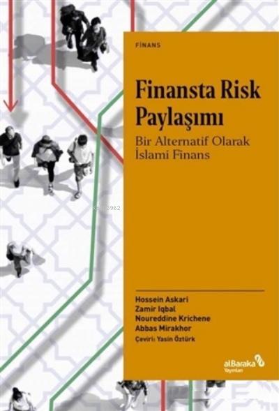 Finansta Risk Paylaşımı;Bir Alternatif Olarak İslami Finans