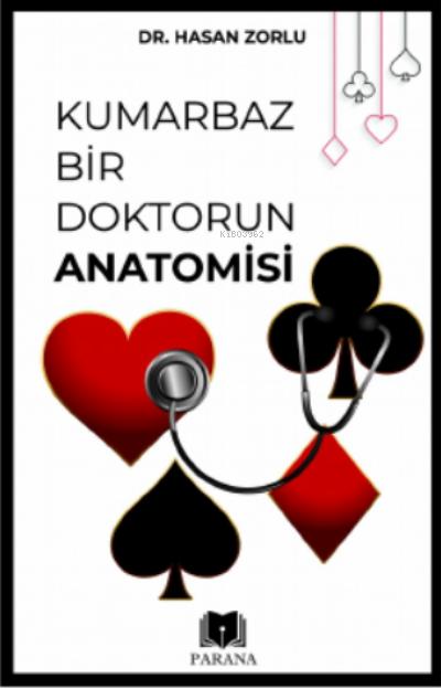 Kumarbaz Bir Doktorun Anatomisi