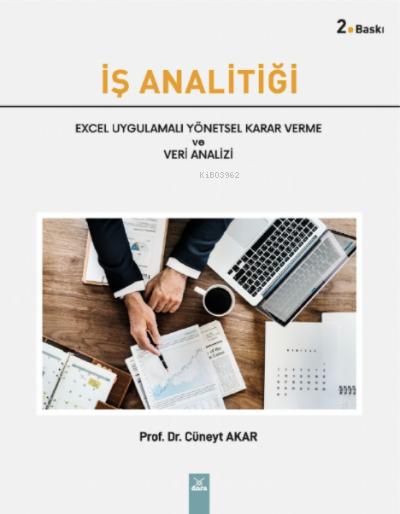İş Analitiği Excel Uygulamalı Yönetsel Karar Verme ve Veri Analizi