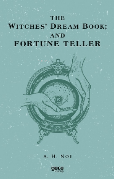 The Witches' Dream Book; And Fortune Teller
