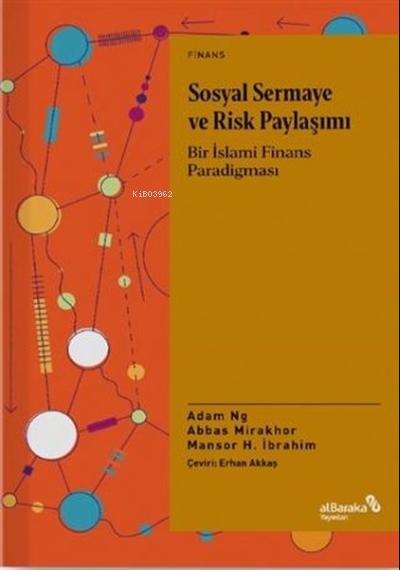 Sosyal Sermaye ve Risk Paylaşımı;Bir İslami Finans Paradigması