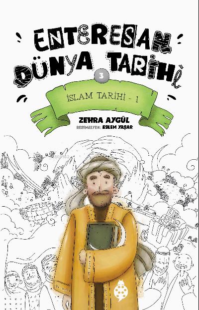 Enteresan Dünya Tarihi-3 ;İslam Tarihi-1